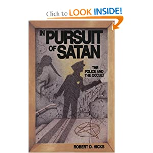 In Pursuit of Satan: The Police and the Occult Robert D. Hicks
