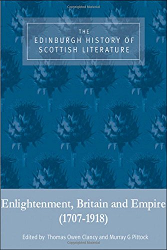 The Edinburgh History of Scottish Literature: Enlightenment, Britain and Empire (1707-1918): Enlightenment, Britain and Empire (1707-1918) v. 2 (Volume Two)
