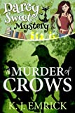 A Murder of Crows (A Darcy Sweet Cozy Mystery Book 7)