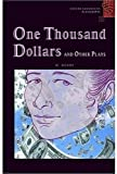 One Thousand Dollars and Other Play (Oxford Bookworms Playscripts, Stage 2) (0194232166) by Henry, O.
