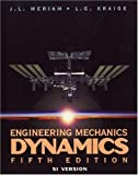 Engineering Mechanics: Dynamics, Si Version (047126606X) by Meriam, J. L.