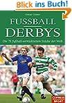 Fu�ball-Derbys: Die 75 fu�ballverr�ck...