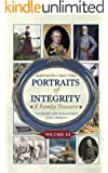 Portraits of Integrity: Real People Who Demonstrated Godly Character (Volume 3)