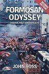 Formosan Odyssey: Taiwan, Past and Pr...