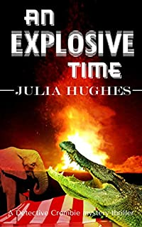 An Explosive Time: A Detective Crombie Mystery Thriller by Julia Hughes ebook deal