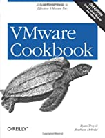 VMware Cookbook: A Real-World Guide to Effective VMware Use, 2nd Edition ebook download