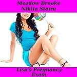 Lisa's Pregnancy Exam: Lisa's Exam, Book 2   Nikita Storm,Meadow Brooke