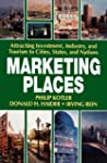 Marketing Places: Attracting Investme...