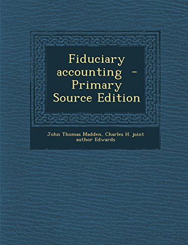 Fiduciary Accounting - Primary Source Edition
