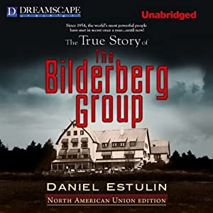 The True Story of the Bilderberg Group | [Daniel Estulin]