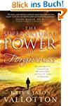 The Supernatural Power of Forgiveness...
