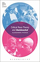 CRITICAL RACE THEORY AND BAMBOOZLED (FILM THEORY IN PRACTICE)