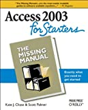 Access 2003 for Starters: The Missing Manual: Exactly What You Need to Get Started