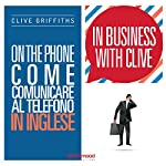 On the phone. Come comunicare al telefono in inglese (In Business with Clive) | Clive Griffiths