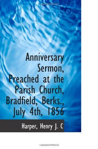 Anniversary Sermon, Preached at the Parish Church, Bradfield, Berks., July 4th, 1856