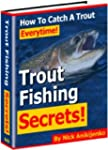 How to Catch a Trout Everytime, when...