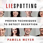 Liespotting: Proven Techniques to Detect Deception  | [Pamela Meyer]