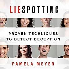 Liespotting: Proven Techniques to Detect Deception (       UNABRIDGED) by Pamela Meyer Narrated by Karen Saltus