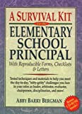img - for By Abby Barry Bergman A Survival Kit for the Elementary School Principal with Reproducible Forms, Checklists & Letters (1st Frist Edition) [Paperback] book / textbook / text book