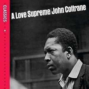 A Love Supreme (Classics-Serie)