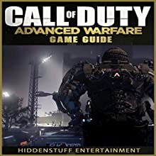 Call of Duty Advanced Warfare Game Guide (       UNABRIDGED) by HiddenStuff Entertainment Narrated by Gerard Loofbourrow