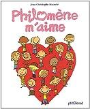 Philomène m'aime