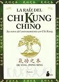 La Raiz del Chi Kung Chino (Spanish Edition) (8478083936) by Yang, Jwing-Ming