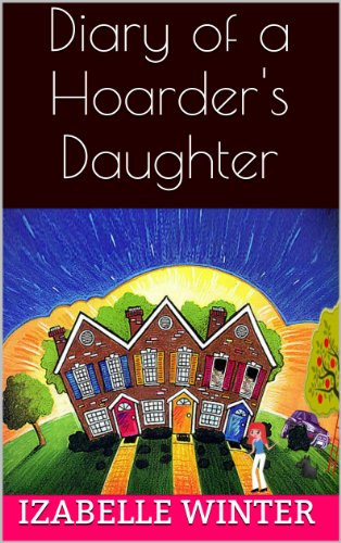 Diary Of A Hoarder's Daughter by Izabelle Winter ebook deal