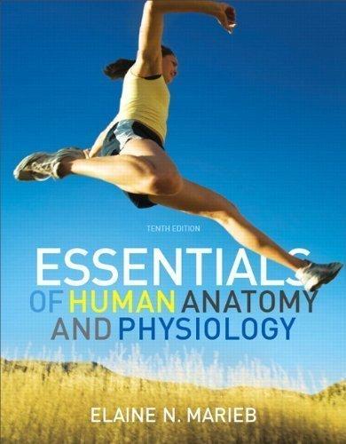 Essentials Of Human Anatomy & Physiology (10Th Edition) By Marieb, Elaine N. 10Th (Tenth) (2011) Paperback