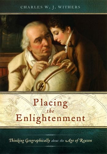 Placing the Enlightenment: Thinking Geographically about the Age of Reason