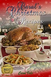 Carol's Christmas Recipes - 80 Recipes to treat the family
