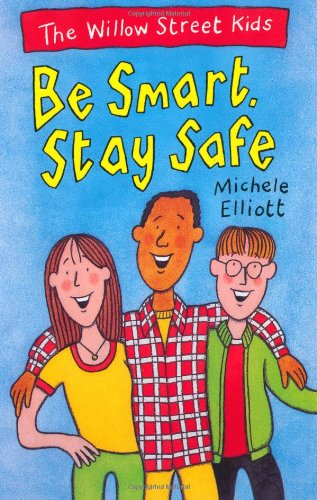 Be Smart, Stay Safe (The Willow Street Kids) front-656944