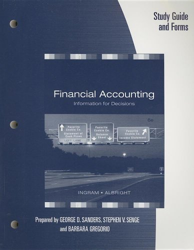 Study Guide for Ingram/Albright/Baldwin's Financial Accounting: Information for Decisions, 6th