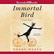 Immortal Bird: A Family Memoir | [Doron Weber]