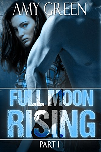 Amy Green - Full Moon Rising: Part One