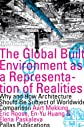 The global built environment as a representation of realities : why and how architecture should be subject of worldwide comparison