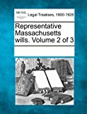Representative Massachusetts wills. Volume 2 of 3