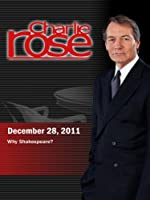 Charlie Rose - Why Shakespeare? (December 28, 2011)
