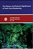 img - for The Nature and Tectonic Significance of Fault Zone Weakening (Geological Society Special Publication, No. 186) book / textbook / text book
