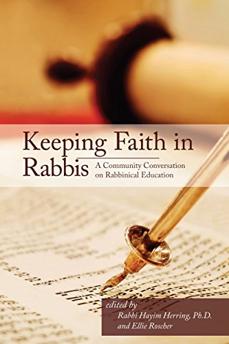 Keeping Faith in Rabbis: A Community Conversation on Rabbinical Education