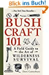 Bushcraft 101: A Field Guide to the A...