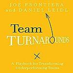 Team Turnarounds: A Playbook for Transforming Underperforming Teams | Joe Frontiera,Daniel Leidl