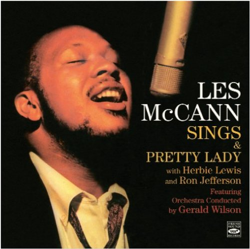 Les McCann. Sings Pretty Lady by Les McCann, Herbie Lewis, Ron Jefferson, Gerald Wilson and Jimmy Zito