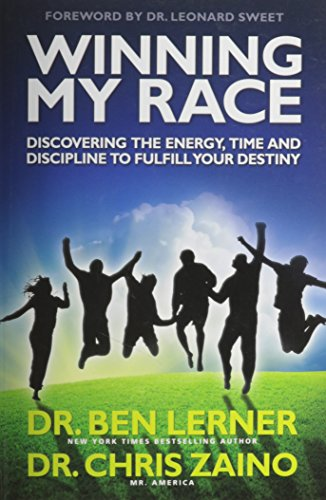 Winning My Race: Discovering the Energy, Time and Discipline to Fulfill Your Destiny PDF
