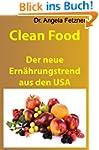 Clean Food - Der neue Ern�hrungstrend...