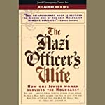 The Nazi Officer's Wife: How One Jewish Woman Survived the Holocaust | Edith Hahn Beer,Susan Dworkin