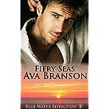 Fiery Seas (Blue Water Seduction Book 2) ~ Ava Branson