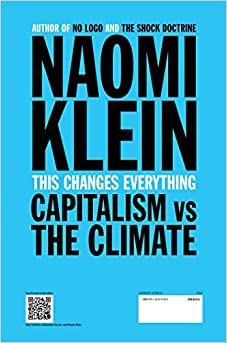 This Changes Everything: Capitalism vs. The ClimateHardcover– September 16, 2014