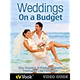 Weddings on a Budget: The Video Guide