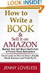 How to Write A Book: & Sell it on Ama...